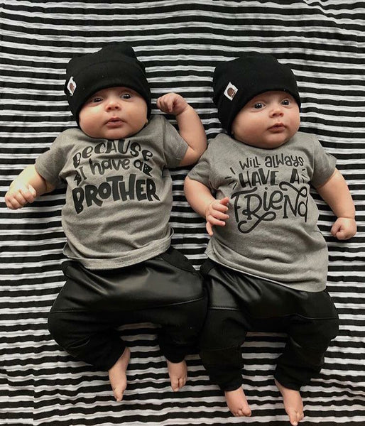 Because I Have A Brother I Will Always Have A Friend Matching Kid's Tees Or Bodysuits