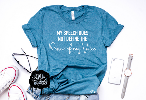 My Speech Does Not Define the Power of my Voice Adult Shirt