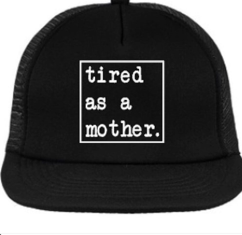 The OG Tired as a Mother Squared Trucker hat cap SnapBack