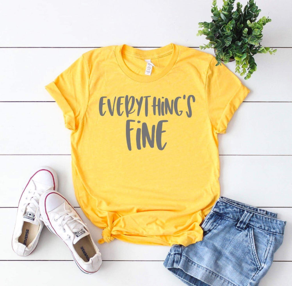 Everything's Fine Adult Shirt