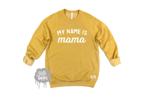 My name is Mama Fleece crewneck pullover