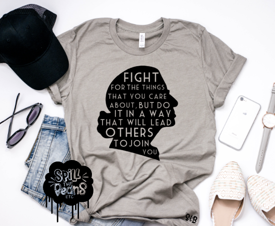 Fight for the things that you care about, but do it in a way that will lead others to join you RBG tee Adult Shirt