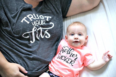 Trust Your Tits and Mother Sucker Breastfeeding Mommy and Me Set