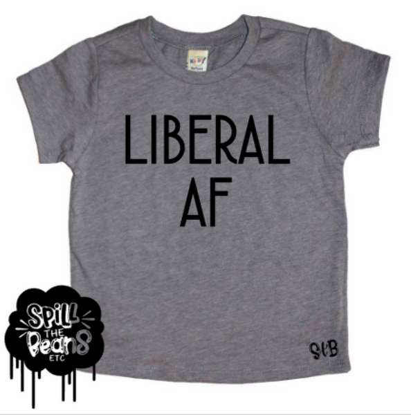 Liberal AF Toddler and Baby Tee