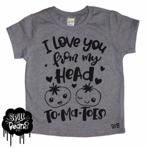 Love You From My Head To-ma-toes Kid's Tee