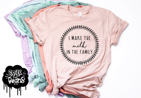 I Make The Milk In The Family Prism Color T-Shirt
