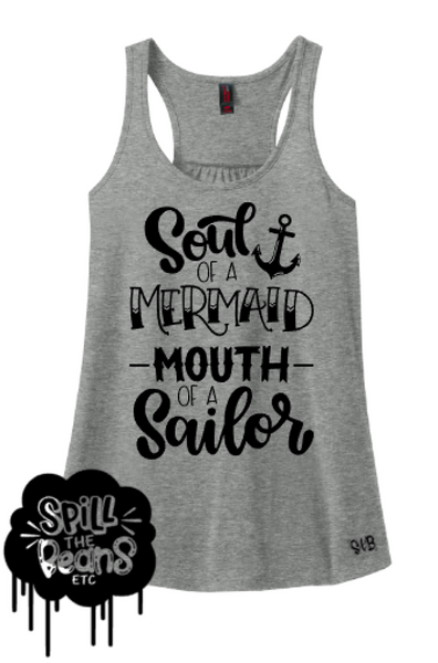 Soul Of A Mermaid, Mouth Of A Sailor Tee Or Tank