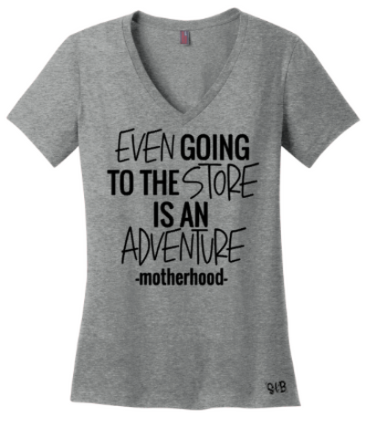 Even Going To The Store Is An Adventure Motherhood Mom Tee Or Tank