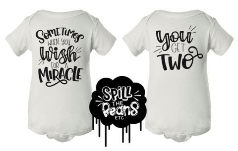 Sometimes When You Wish For A Miracle You Get Two Kid's Tees Or Bodysuits