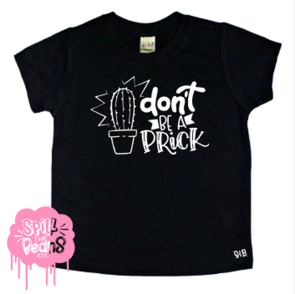 Don't Be A Prick Kid's Tee