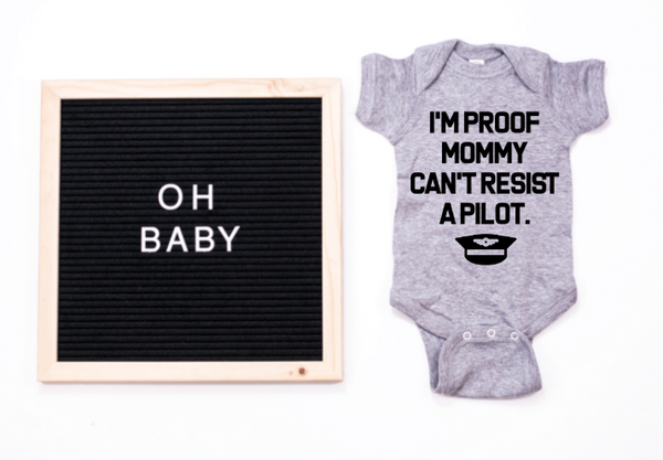 I'm Proof Mommy Can't Resist A Pilot Bodysuit or Kids Tee