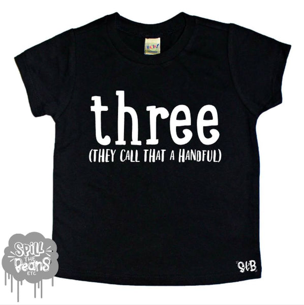 Three They Call That A Handful Kid's Tee