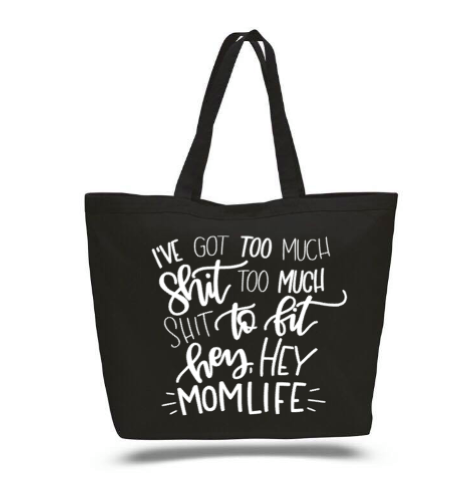 Too Much Sh*T Mom Life Canvas Bag