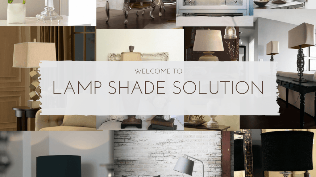 WELCOME TO LAMP SHADE SOLUTION