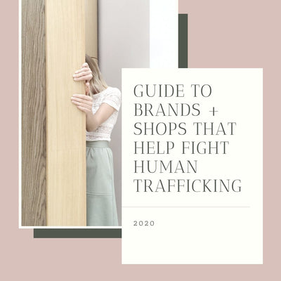 Guide to Brands + Shops That Help Fight Human Trafficking
