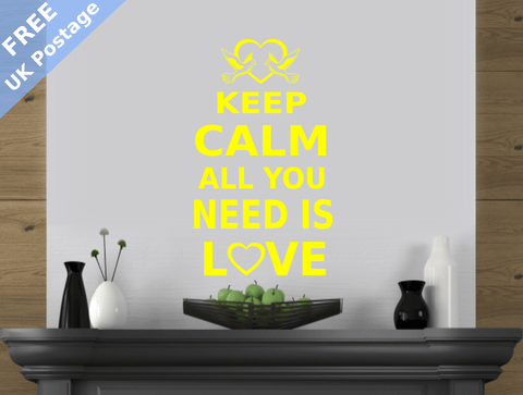 Keep Calm All You Need Is Love wall art stickers Free UK Postage