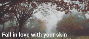 Falling In Love With Your Skin