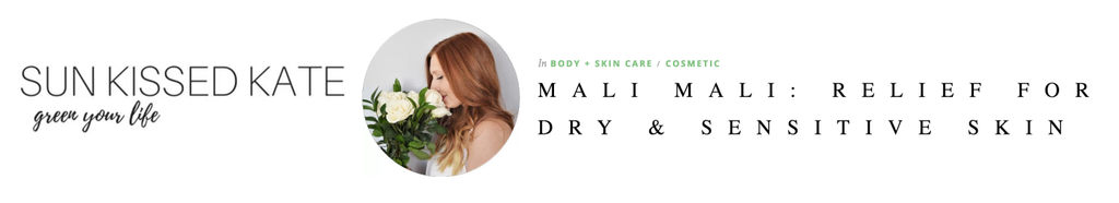 Sun Kissed Kate loves our Mali Mali products and recommends them to people with sensitive skin