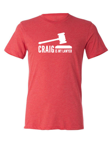 Craig is my Lawyer Tee
