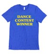 Dance Contest Winner Tee