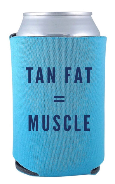 Tan Fat = Muscle Koozie