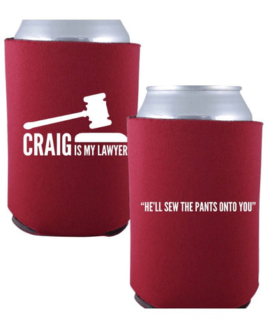 Craig is My Lawyer - Koozie