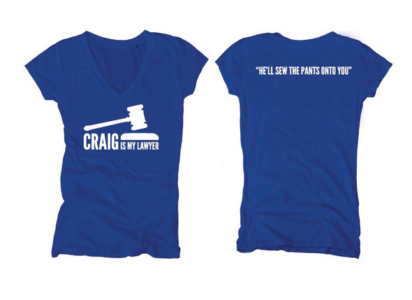Craig Is My Lawyer - Women's Cut