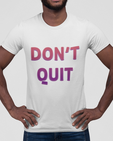 Man modelling a White t-shirt with a Don't Quit t-shirt design
