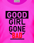 Pink t-shirt with the words Good Girl Gone Bad t-shirt design