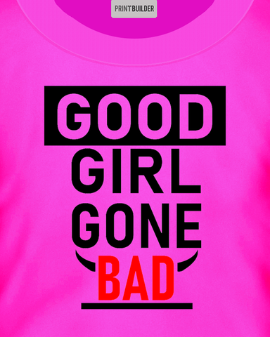 Woman modelling a pink t-shirt with the words Good Girl Gone Bad t-shirt design