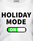White t-shirt with the slogan Holiday Mode
