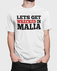 Man modelling Lets Get Wrecked In Malia Slogan T-Shirt Design On a White T-Shirt