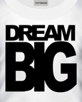 White t-shirt with Dream Big t-shirt design