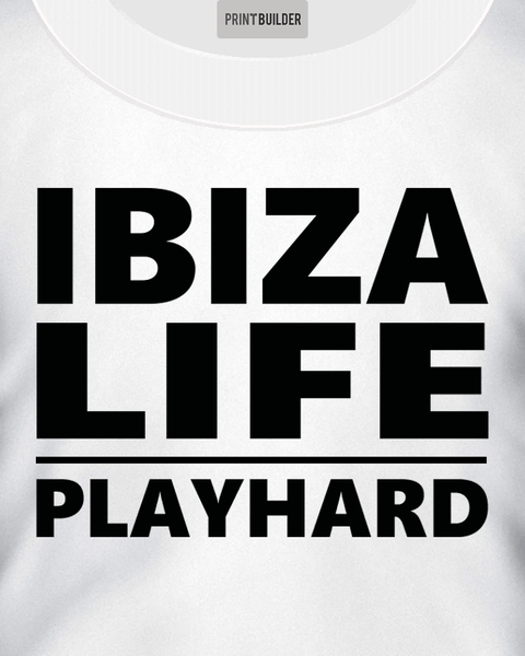 Ibiza Life Play Hard Slogan T-Shirt Design On a White T-Shirt