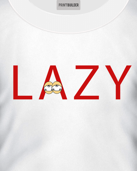 Lazy Word Slogan With Tired Eyes T-Shirt Design On a White T-Shirt