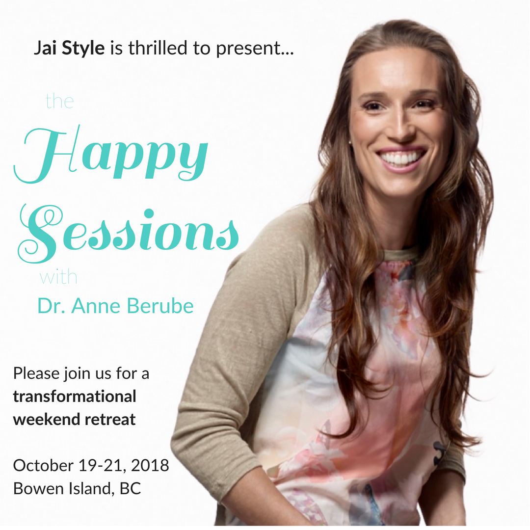 Join us for a Special Weekend Retreat: The Happy Sessions with Anne Berube
