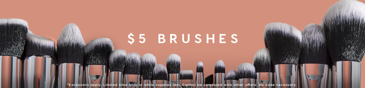 $5 Face & Eye Brushes!  Exclusions apply. Limited time only or while supplies last. Cannot be combined with other offers. No code necessary.