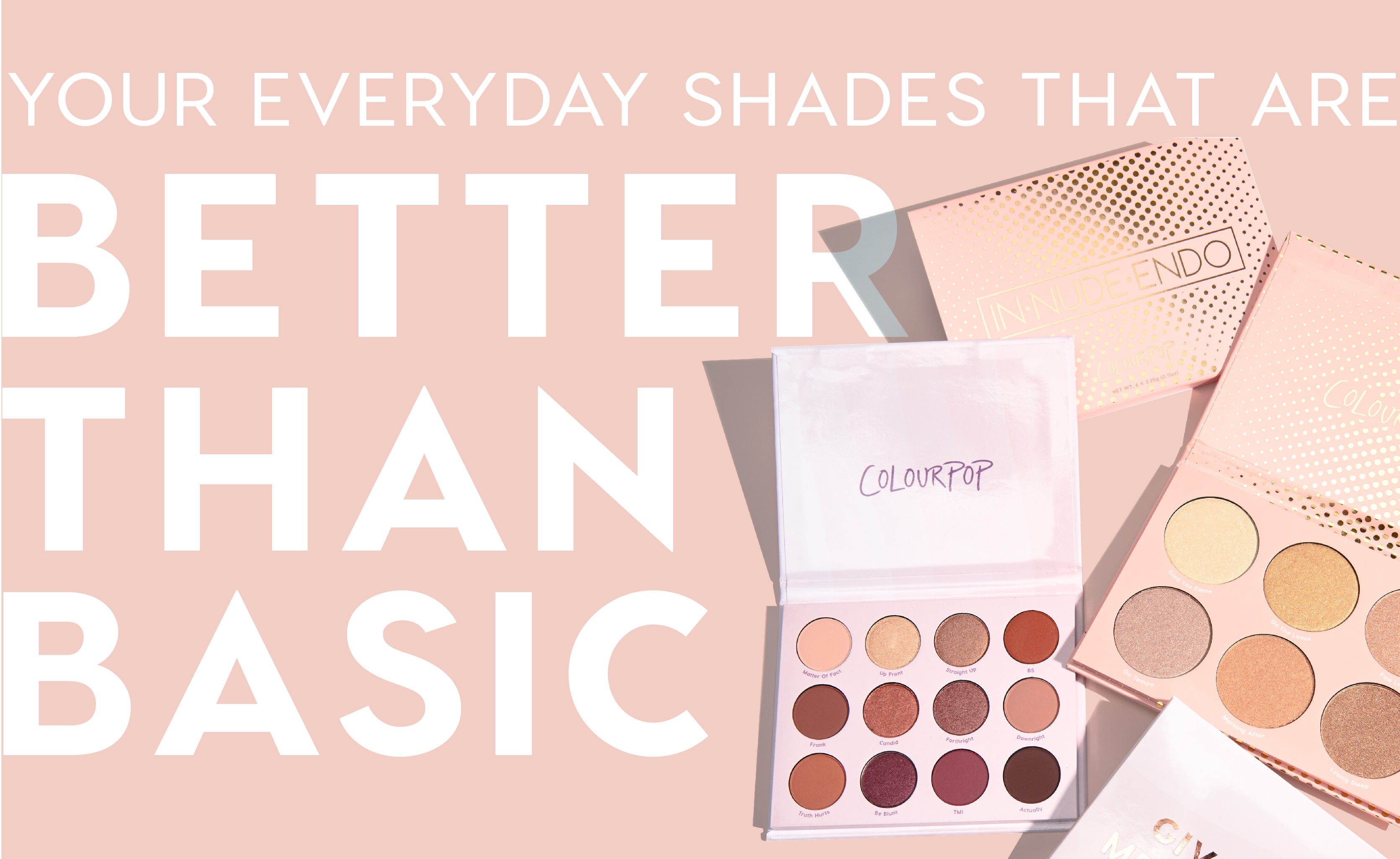 ColourPop Cosmetics Eye and Face Palettes