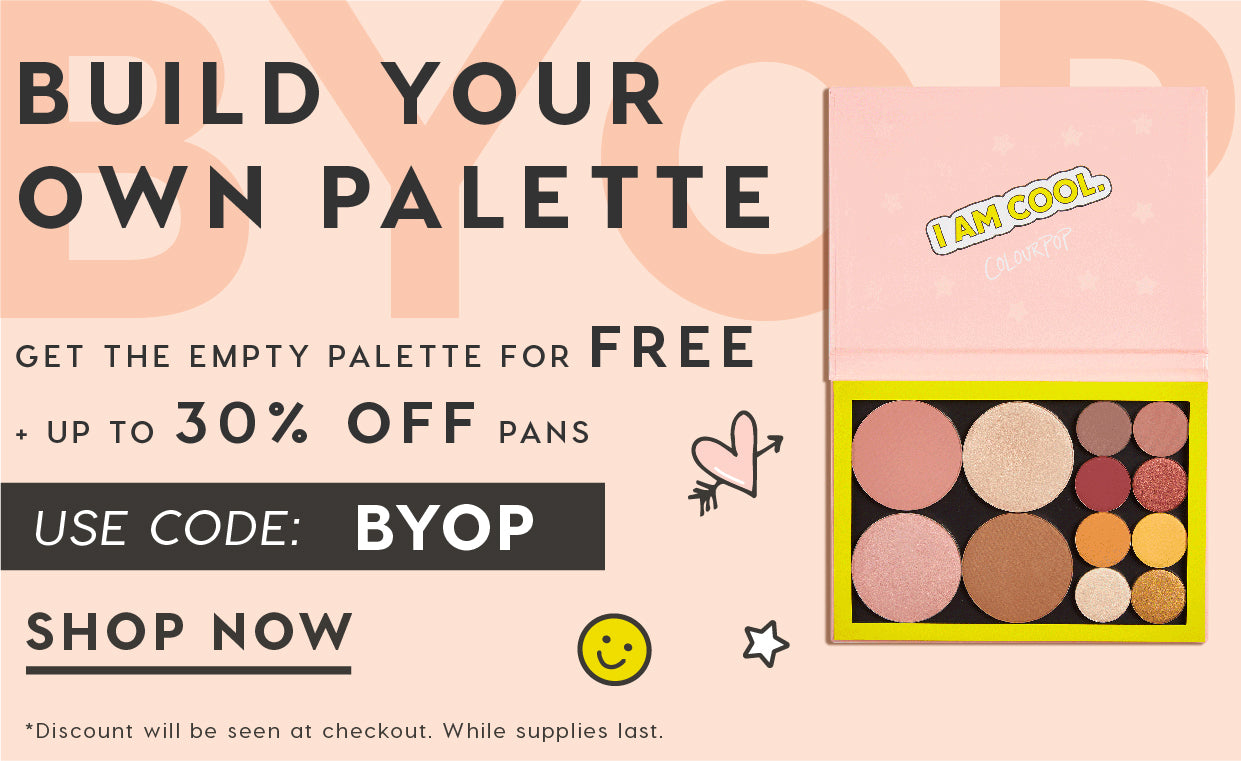 BYOP- build your own palette for up to 30% off and get your palette for FREE
