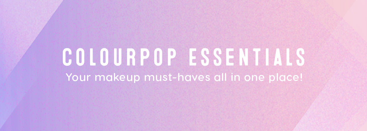 ColourPop Essentials | Your makeup must-haves all in one place!