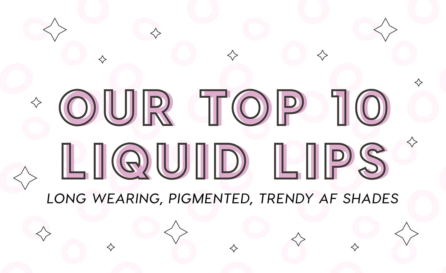 Our Top 10 Liquid Lips