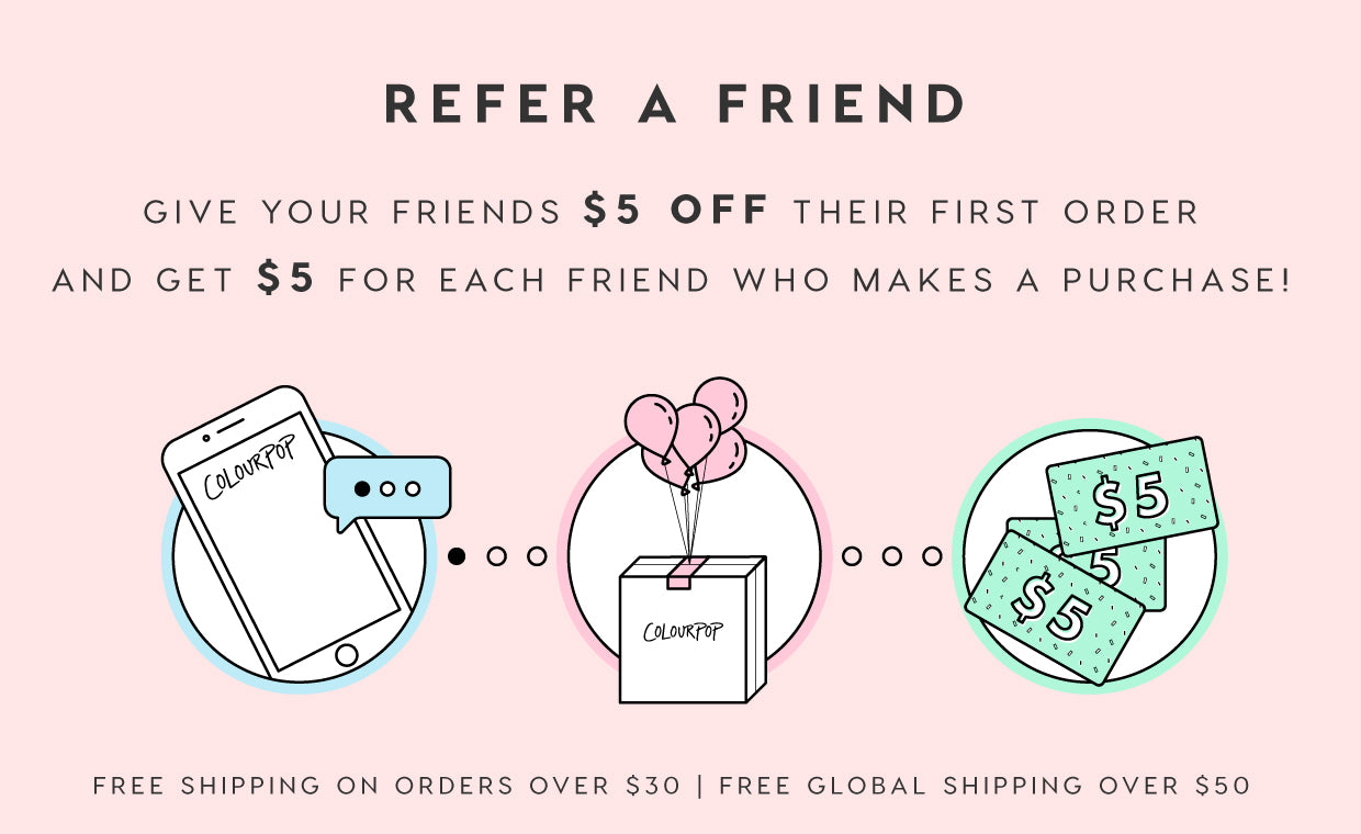 Refer A Friend - Give your friends $5 off their first order and get $5 for each friend who makes a purchase! Free shipping on orders over $30, free global shipping over $50.