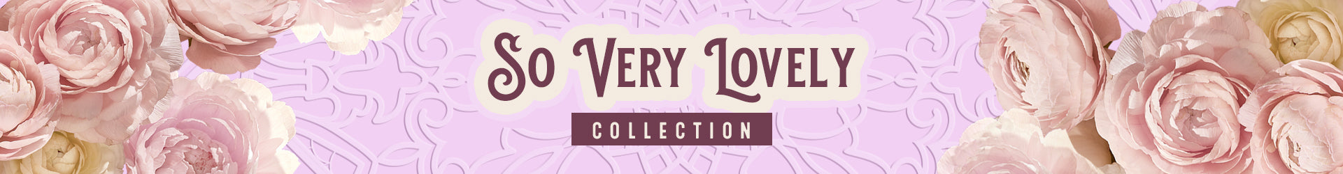 So Very Lovely Collection