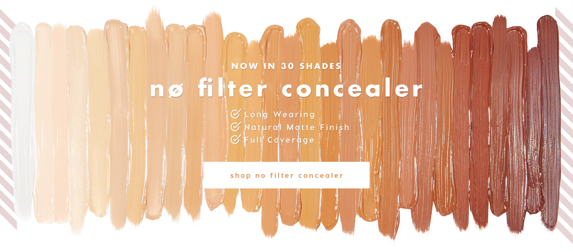 No Filter Concealer Now in 30 Shades