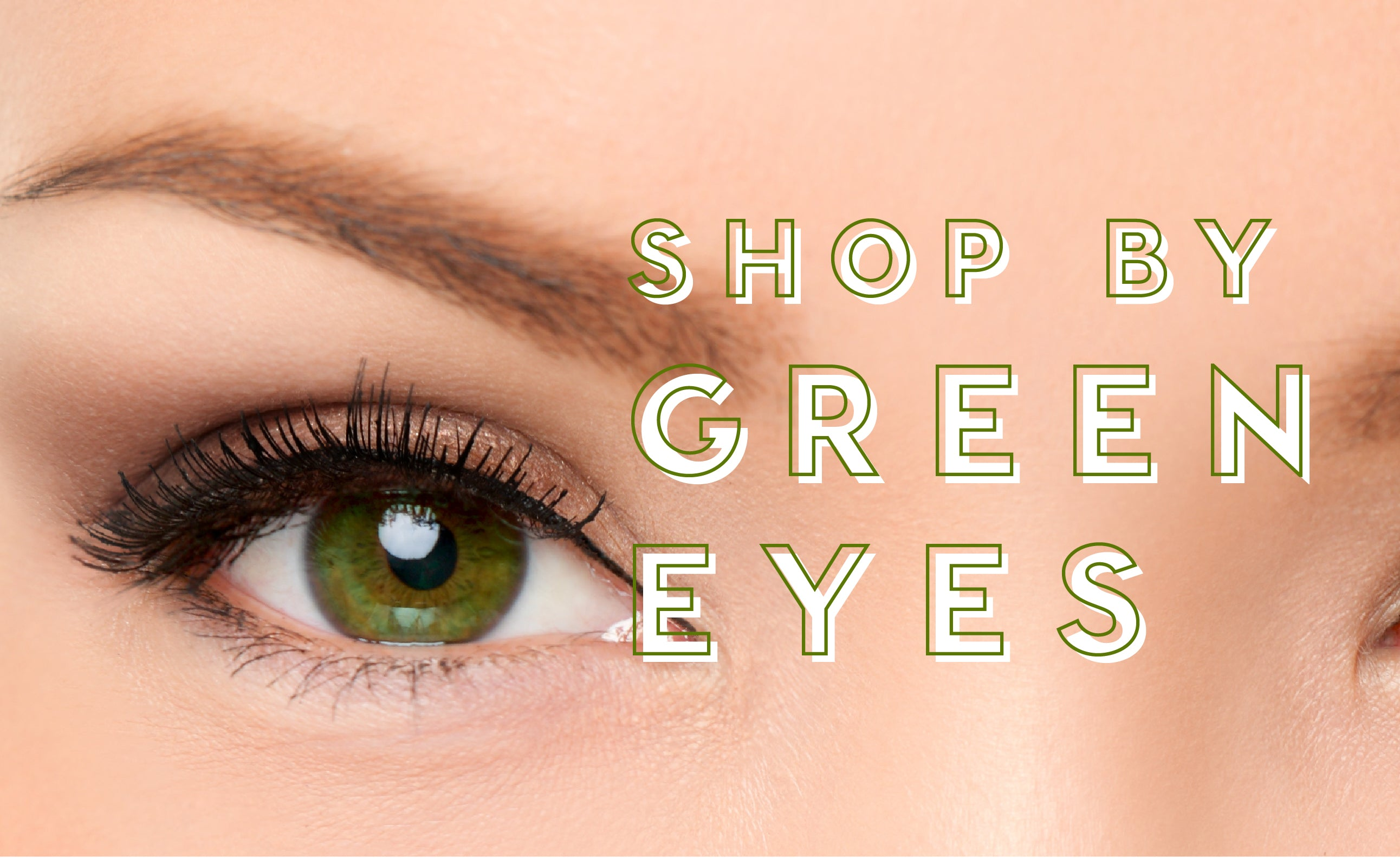 Shop by green eyes