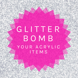 glitter bomb your acrylic keyring or other acrylic products