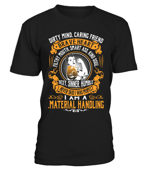 .Material Handling - I Never Said I Was Perfect