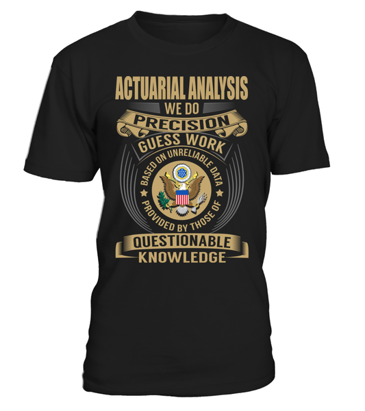 Actuarial analysis - We Do Precision Guess Work