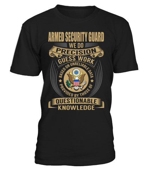 Armed Security Guard - We Do Precision Guess Work