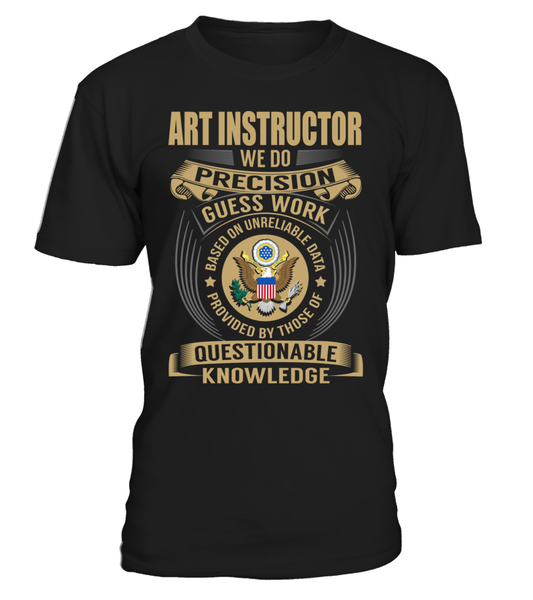 Art Instructor - We Do Precision Guess Work